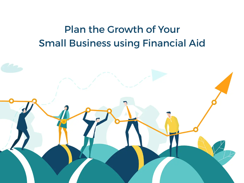 How to Grow Your Small Business Using Financial Aid